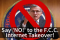 Say 'NO!' to the FCC Internet Takeover Image